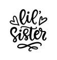 little sister t shirt design kids fashion vector image vector image