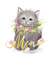 realistic cat or kitten with flowers cute animal vector image vector image