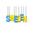 the word sweden hang on the ropes vector image vector image