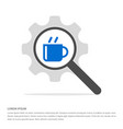 cup of tea icon search glass with gear symbol vector image
