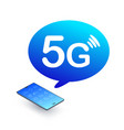 5g phone smartphone with 5g icon in speech bubble vector image vector image
