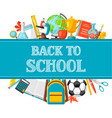 back to school background with education items vector image vector image