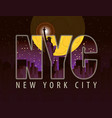 letters nyc on landscape night new york vector image vector image