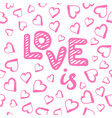 love is seamless pattern with hearts happy vector image vector image