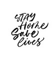 stay home save lives lettering vector image