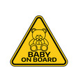 baby on board sign with child bear toy silhouette vector image vector image