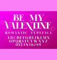 romantic typeface valentines day invitation font vector image
