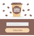 template for subscribe to a newsletter - coffee vector image