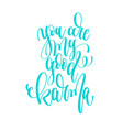 you are my good karma - hand lettering inscription vector image vector image