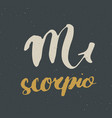 zodiac sign scorpio and lettering hand drawn vector image vector image
