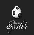 happy easter egg in form a soccer ball vector image vector image
