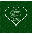 Happy Teacher s Day inside green heart vector image vector image