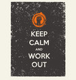 keep calm and work out motivation quote creative vector image vector image