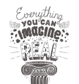 Everything You Can Imagine Is Real Quote Poster vector image vector image