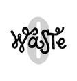 zero waste home hadwritten lettering vector image