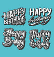 happy birthday text hand drawn lettering vector image vector image
