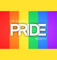 lgbt pride month annual celebration in june vector image