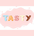 tasty cartoon color title from vector image vector image