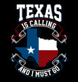 texas is calling and i must go vector image
