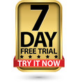 7 day free trial try it now golden label vector image vector image