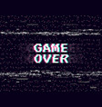 game over glitch background retro game backdrop vector image vector image