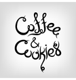 Hand-drawn Lettering Coffee and Cookies vector image