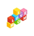 Blocks spelling the words I love mom icon vector image