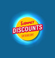summer discounts up to 60 percents off stylized vector image vector image