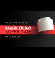 black friday super sale banner poster burnt vector image vector image