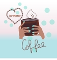 Cup of fresh coffee in cold winter vector image vector image