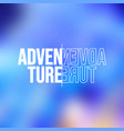 adventure life quote with modern background vector image vector image