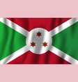 burundi realistic waving flag national country vector image vector image