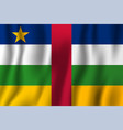 central-african republic realistic waving flag vector image