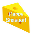 feast of shavuot inscription happy shavuot vector image