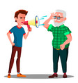 guy screaming to hearing impaired elderly man vector image vector image