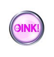 pink button oink and squeal chomp grunting vector image