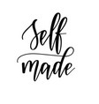self-made lettering calligraphy motivation vector image vector image
