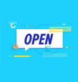 open in design banner template for web vector image vector image