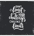 Dont limit your challenges challenge limits vector image