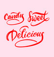 candy and delicious calligraphy hand drawing vector image vector image