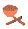 cinnamon sticks and powder in a bowl vector image vector image