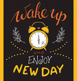 hand drawin lettering phrase - wake up and enjoy vector image