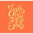 Modern creative poster with Jazz in my soul text vector image