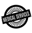 medical services rubber stamp vector image
