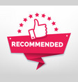recommended with thumb up vector image