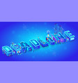3d isometric word deadline blue neon effect vector image