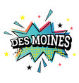 des moines comic text in pop art style vector image vector image
