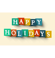Happy Holidays Colorful Retro Paper Cut Words vector image