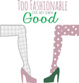 Too Fashionable vector image