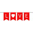 bunting flag garlant happy valentines day red vector image vector image